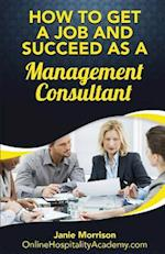 How to Get a Job and Succeed as a Management Consultant