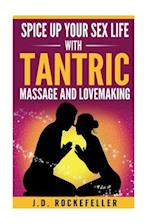 Spice Up Your Sex Life with Tantric Massage and Lovemaking