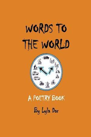 Bog, paperback Words to the World af Miss Lyla Dar