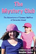 The Adventures of Summer McPhee of Ocracoke Island--The Mystery Club