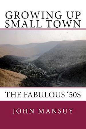 Bog, paperback Growing Up Small Town af Dr John E. Mansuy
