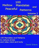 100 Mellow Mandalas and Peaceful Patterns Volume 2 af David Grieve