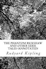 The Phantom Rickshaw and Other Eerie Tales (Annotated)
