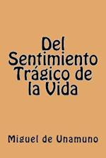 del Sentimiento Tragico de La Vida (Spanish Edition) af Miguel De Unamuno