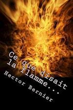 Ce Que Disait La Flamme...