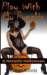 Play with My Pumpkin