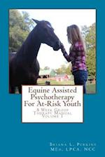 Equine Assisted Psychotherapy for At-Risk Youth