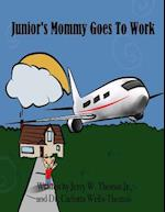 Junior's Mommy Goes to Work