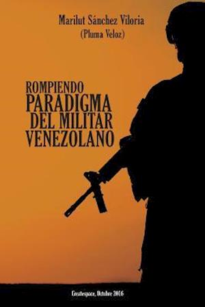 Bog, paperback Rompiendo Paradigma del Militar Venezolano af Marilut Sanchez Viloria