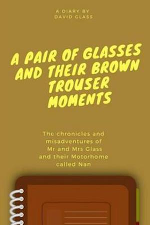Bog, paperback A Pair of Glasses and Their Brown Trouser Moments af David Glass