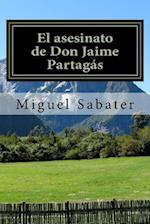 El Asesinato de Don Jaime Partagas