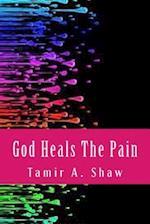 God Heals the Pain