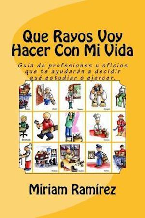 Bog, paperback Que Rayos Voy Hacer Con Mi Vida? af Miriam Ramirez