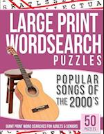 Large Print Wordsearches Puzzles Popular Songs of 2000s