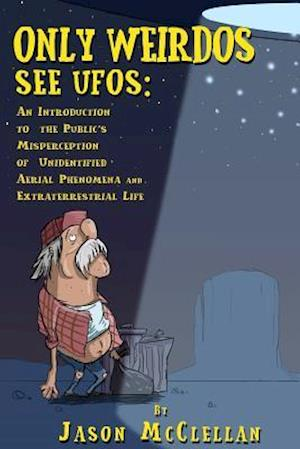 Only Weirdos See UFOs