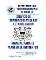 Servicio de Guardacostas de Los Estados Unidos Manual Para El Manejo de Incidentes