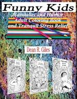 Funny Kids, Mandalas and Humor, Adult Coloring Book and Stress Relief