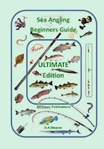 Sea Angling Beginners Guide Ultimate Edition