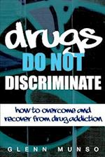 Drugs Do Not Discriminate