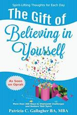 The Gift of Believing in Yourself - Spirit Lifting Thoughts for Each Day