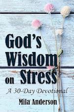 God's Wisdom on Stress