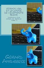 Atouch, Lou Et La Danse de L'Elephante Bleue
