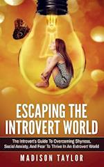 Escaping the Introvert World