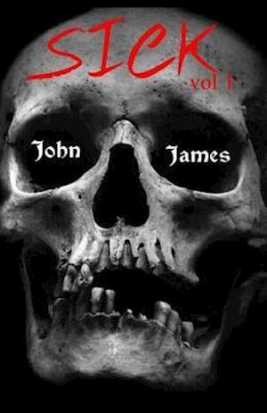 Bog, paperback Sick Vol 1 af MR John James