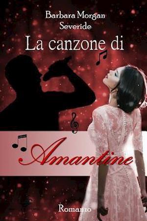 Bog, paperback La Canzone Di Amantine af Barbara Morgan