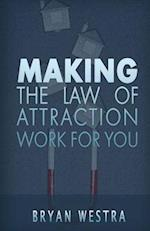Making the Law of Attraction Work for You