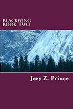 Blackwing Book Two af Joey Z. Prince