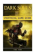 Dark Souls III Unofficial Game Guide