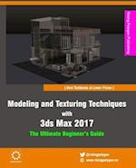 Modeling and Texturing Techniques with 3ds Max 2017