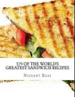 379 of the World's Greatest Sandwich Recipes