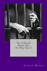The Lifestyle Series One No Way Out 2