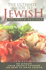 The Ultimate Guide to Jewish Holidays Recipes