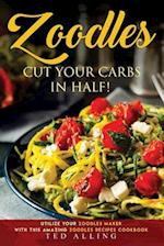 Zoodles Cut Your Carbs in Half!