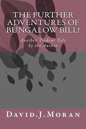Bog, paperback The Further Adventures of Bungalow Bill! af David J. Moran