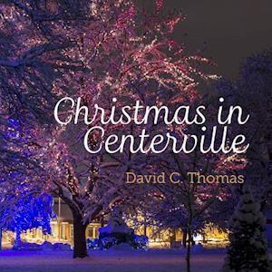 Bog, paperback Christmas in Centerville af David C. Thomas