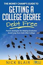 The Money Champ's Guide to Getting a College Degree Debt Free