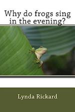 Why Do Frogs Sing in the Evening?