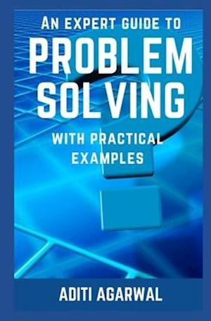 Bog, paperback An Expert Guide to Problem Solving af Aditi Agarwal