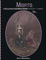 Misfits a Halloween Coloring Book for Adults and Spooky Children
