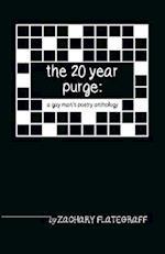 The 20 Year Purge