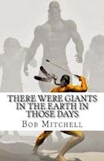 There Were Giants in the Earth in Those Days
