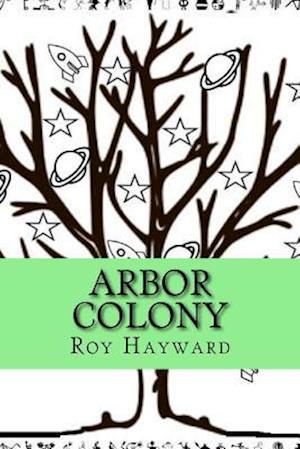 Bog, paperback Arbor Colony af Roy Hayward