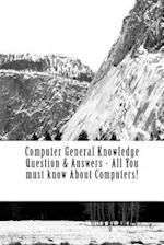 Computer General Knowledge Question & Answers - All You Must Know about Computers!