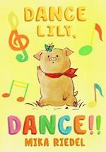 Dance Lily, Dance! (English-Japanese Bilingual Book)