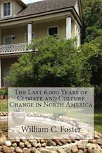The Last 6,000 Years of Climate and Culture Change in North America