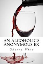 An Alcoholic's Anonymous Ex